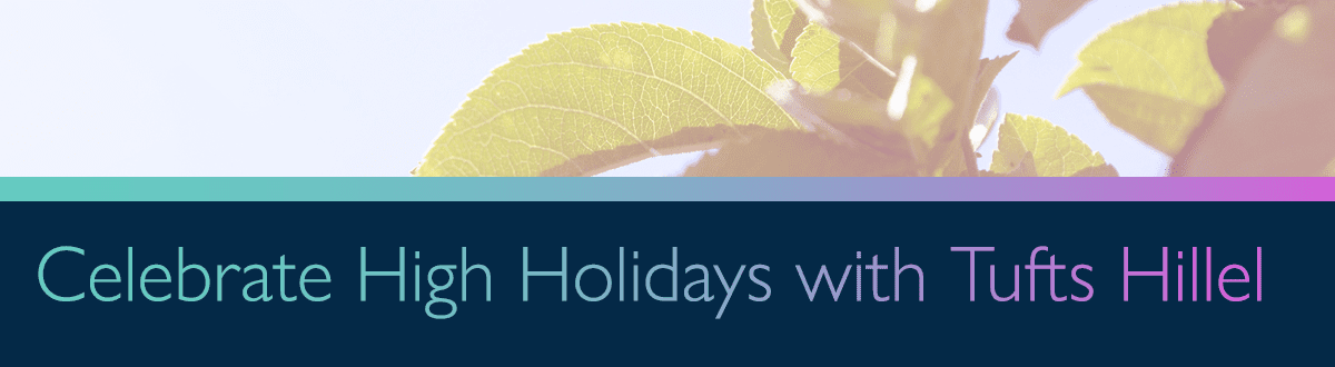 Celebrate High Holidays with Tufts Hillel